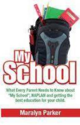 My School What Every Parent Needs To Know by Maralyn Parker