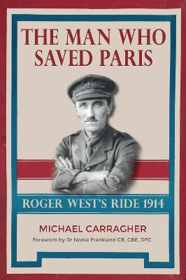 The Man Who Saved Paris by Michael Carragher