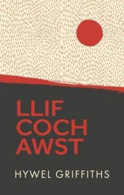 Llif Coch Awst by Hywel Griffiths