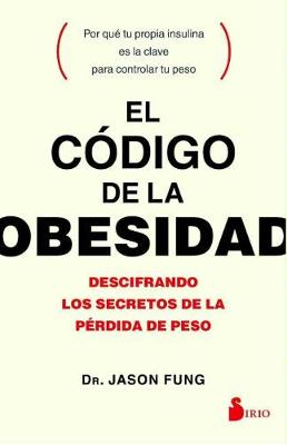 Codigo de La Obesidad, El by Dr. Jason Fung