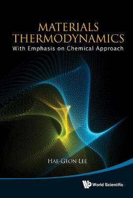 Materials Thermodynamics: With Emphasis On Chemical Approach (With Cd-rom) by Hae-Geon Lee
