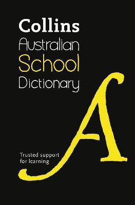 Collins Australian School Dictionary by Collins Dictionaries