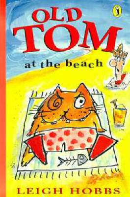 Old Tom at the Beach by Leigh Hobbs