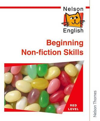 Nelson English - Red Level Beginning Non-Fiction Skills by John Jackman