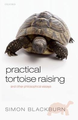 Practical Tortoise Raising by Simon Blackburn