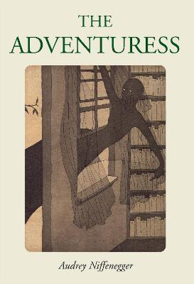 Adventuress by Audrey Niffenegger
