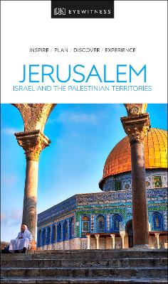 DK Eyewitness Travel Guide Jerusalem, Israel and the Palestinian Territories by DK Travel