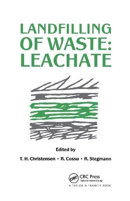 Landfilling of Waste: Leachate by T.H. Christensen