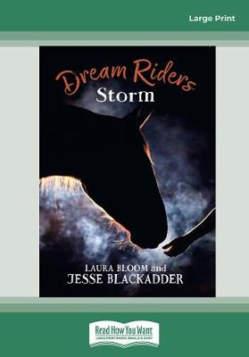 Dream Riders: Storm by Laura Bloom and Jesse Blackadder