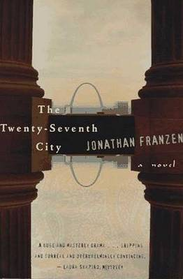 The Twenty Seventh City by Jonathan Franzen