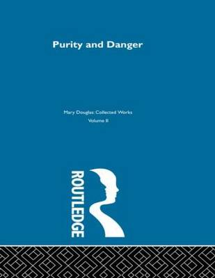 Purity and Danger: An Analysis of Concepts of Pollution and Taboo by Professor Mary Douglas