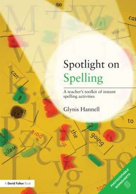 Spotlight on Spelling by Glynis Hannell