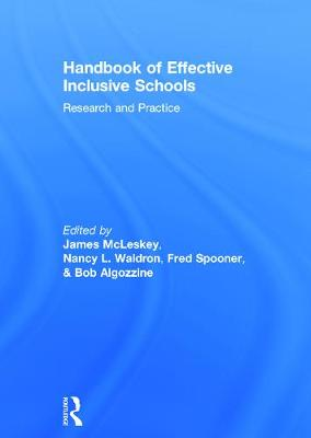 Handbook of Effective Inclusive Schools: Research and Practice by James McLeskey