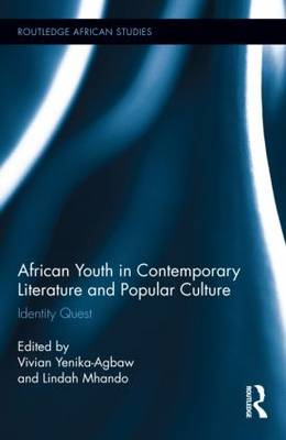 African Youth in Contemporary Literature and Popular Culture by Vivian Yenika-Agbaw