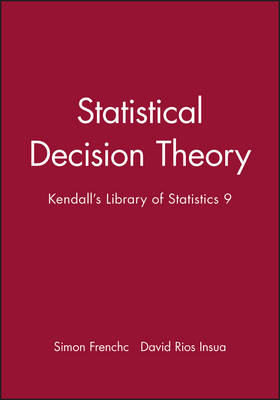 Statistical Decision Theory by Simon French