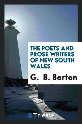 Poets and Prose Writers of New South Wales by G. Barton