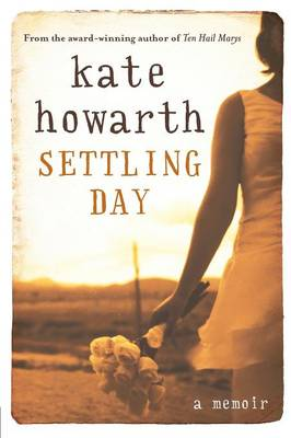 Settling Day: A Memoir by Kate Howarth