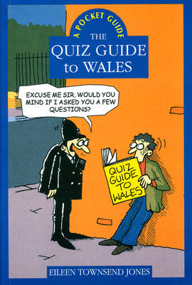 The Quiz Guide to Wales by Eileen Townsend-Jones
