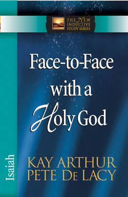 Face-to-Face with a Holy God by Kay Arthur