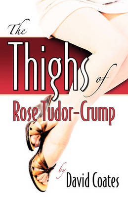 The Thighs of Rose Tudor-Crump by David Coates