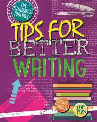 The Student's Toolbox: Tips for Better Writing by Louise Spilsbury