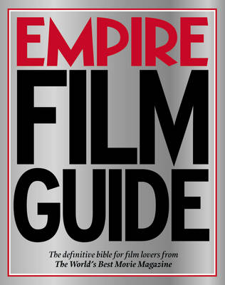 Empire Film Guide by Empire Magazine