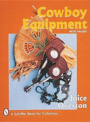 Cowboy Equipment by Joice I. Overton