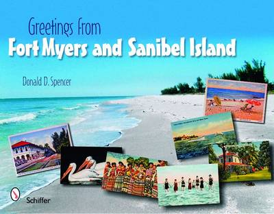 Greetings from Fort Myers and Sanibel Island by Donald D. Spencer