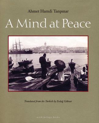 Mind at Peace by Ahmet Hamdi Tanpinar