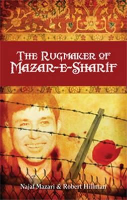 The Rugmaker of Mazar-e-Sharif by Najaf Mazari