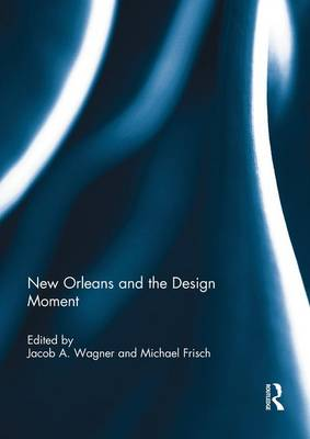 New Orleans and the Design Moment book