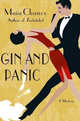 Gin and Panic by Maia Chance
