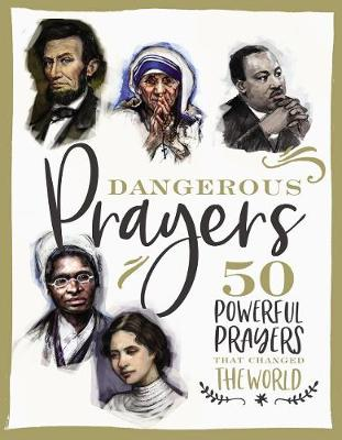 Dangerous Prayers: 50 Powerful Prayers That Changed the World by Susan Hill