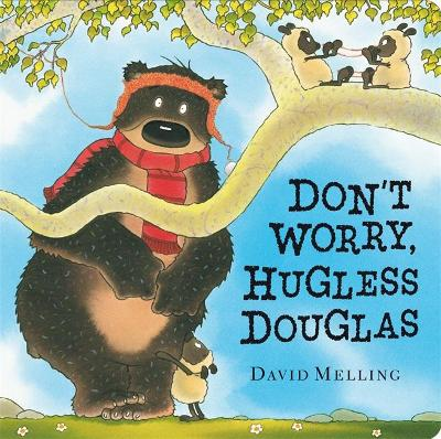 Don't Worry, Hugless Douglas Board Book by David Melling