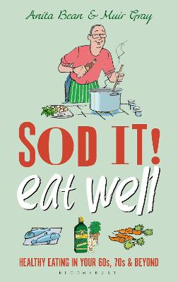 Sod it! Eat Well by Anita Bean