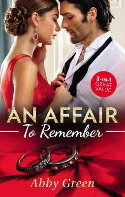 An Affair To Remember/When Falcone's World Stops Turning/When ChristakosMeets His Match by Abby Green