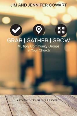 Grab, Gather, Grow by Jennifer Cowart