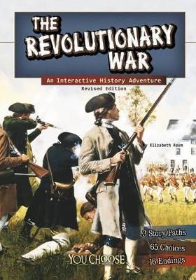 The Revolutionary War by Elizabeth Raum