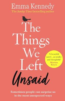 The Things We Left Unsaid: An unforgettable story of love and family by Emma Kennedy