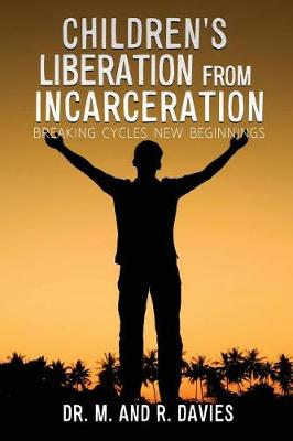 Children's Liberation from Incarceration by Dr M and R Davies