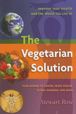 The Vegetarian Solution by Stewart Rose