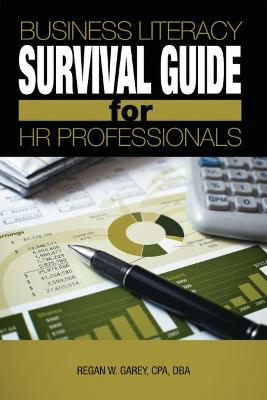 Business Literacy Survival Guide for HR Professionals by Regan W. Garvey