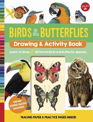 Birds & Butterflies Drawing & Activity Book: Learn to draw 17 different bird and butterfly species by Walter Foster Jr. Creative Team