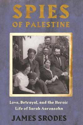 Spies in Palestine by James Srodes