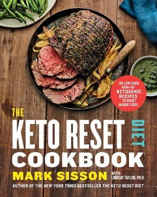The Keto Reset Diet Cookbook: 150 Low-Carb, High-Fat Ketogenic Recipes to Boost Weight Loss by Mark Sisson