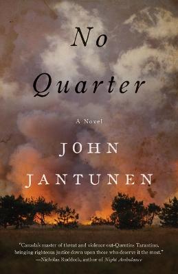 No Quarter: A Novel by John Jantunen