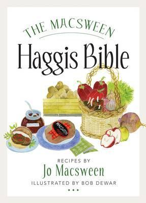 The Macsween Haggis Bible by Jo Macsween