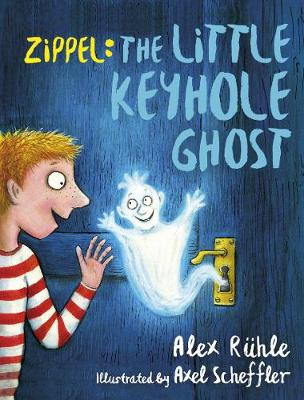 Zippel: The Little Keyhole Ghost by Alex Ruhle