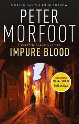 Impure Blood (a Captain Darac Novel 1) by Peter Morfoot
