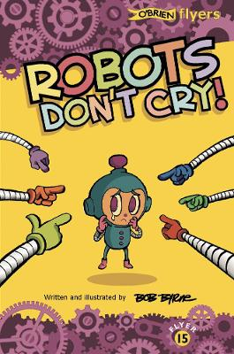 Robots Don't Cry! by Bob Byrne